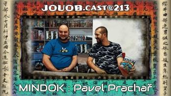 JOUOB.cast@213 / ROZHOVOR : Pavel PRACHAŘ & Mindok