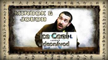 JOUOB & MINDOK – Ice Cool [ videonávod ]