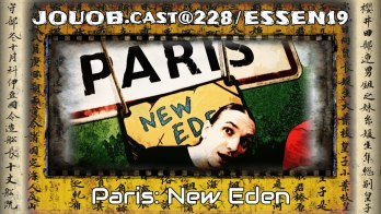 JOUOB.cast@228 / ESSEN19 : Paris New Eden