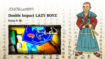 JOUOB.cast@119 : Double Impact LAZY BOYZ
