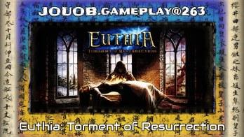 JOUOB.gameplay@263 : Euthia – Torment of Resurrection