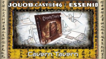 JOUOB.cast@146 / ESSEN18 : Cavern Tavern