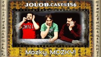 JOUOB.cast@156 : Mozky. MOZKY!