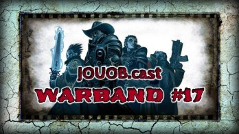 JOUOB.cast – Warband #17 : Kill Team