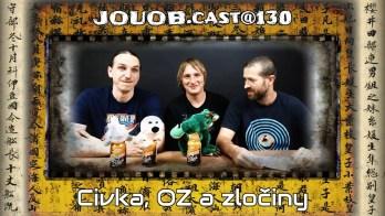 JOUOB.cast@130 : Civka, OZ a zločiny