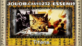 JOUOB.cast@232 / ESSEN19 : Titans