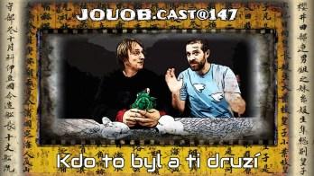 JOUOB.cast@147 : Kdo to byl a ti druzí