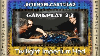 JOUOB.cast@162 / GAMEPLAY : Twilight Imperium 4 – 2. část