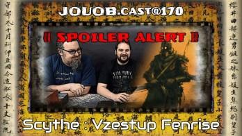 JOUOBcast@170 / SPOILER ALERT :  Scythe – Rise of Fenris