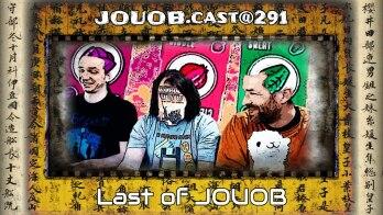 JOUOB.cast@291 : Last of JOUOB