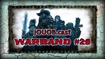 JOUOB.cast – Warband #20