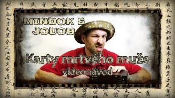 JOUOB & MINDOK – Karty mrtvého muže [ videonávod ]
