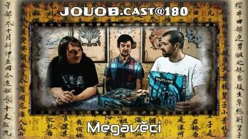 JOUOB.cast@180 : Megavěci