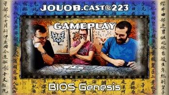 JOUOB.cast@223 / GAMEPLAY : BIOS Genesis