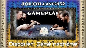 JOUOBcast@132 / GAMEPLAY : Discover – Země neznámé