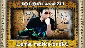 JOUOB.cast@217 : Lama, matka draků