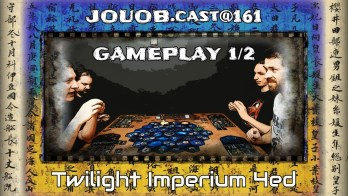 JOUOB.cast@161 / GAMEPLAY : Twilight Imperium 4 – 1. část