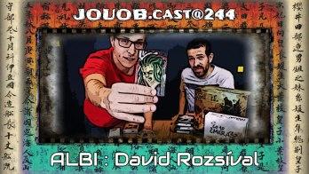 JOUOB.cast@244 / ROZHOVOR : David ROZSÍVAL & Albi & Tainted Grail