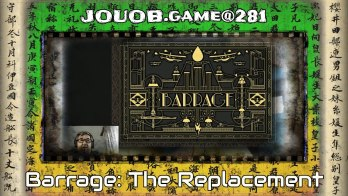JOUOB.game@281 : Barrage: The Replacement