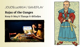 JOUOB.cast@64 / GAMEPLAY :  Rajas of the Ganges [ livestream  | 10.11.2017 20:45 ]