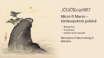 JOUOB.cast@17 : Micro & Macro – širokospektrý pohled