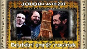 JOUOB.cast@297 : Brutální smršť novinek