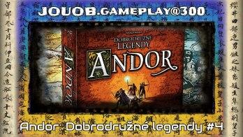 JOUOB.gameplay@300 : Andor – Dobrodružné legendy #4