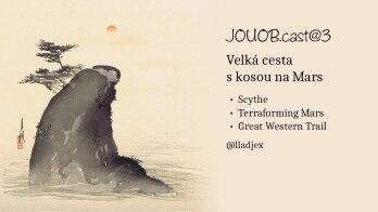 JOUOB.cast@3 : Velká cesta s kosou na Mars
