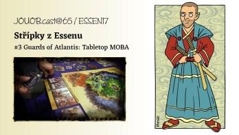 JOUOB.cast@65 / ESSEN17 : Střípky z Essenu #3 Guards of Atlantis (english)