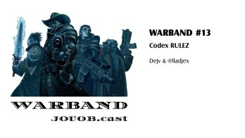 JOUOB.cast – Warband #13 : Codex RULEZ [ livestream | 16.10.2017 18:00 ]