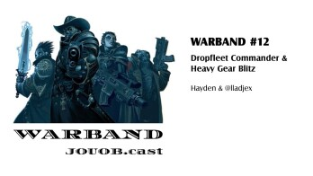 JOUOB.cast – Warband #12 : Dropfleet Commander & Heavy Gear Blitz
