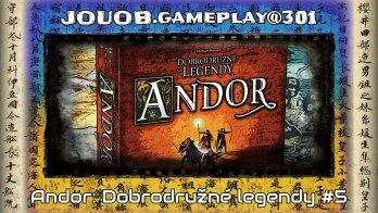 JOUOB.gameplay@301 : Andor – Dobrodružné legendy #5
