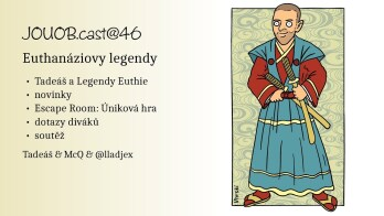 JOUOB.cast@46 : Euthanáziovy legendy