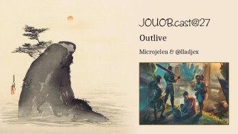 JOUOB.cast@27 / UNBOKS : Outlive