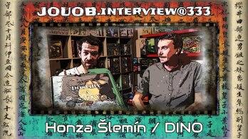 JOUOB.interview@333 : Honza Šlemín / DINO