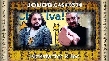 JOUOB.cast@334 : Kickstarter killer