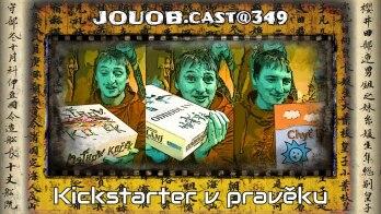JOUOB.cast@349 : Kickstarter v pravěku