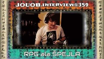 JOUOB.interview@359 : Roman Špírek – RPG ala ŠPEJLA