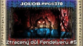 JOUOB.rpg@370 : Ztracený důl Fendelveru #5