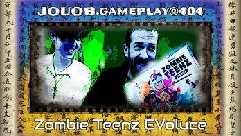 JOUOB.gameplay@404 : Zombie Teenz Evoluce