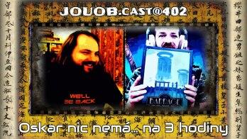JOUOB.cast@402 : Oskar nic nemá … na 3 hodiny