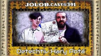 JOUOB.cast@391 : Detechtiv Hary Potá