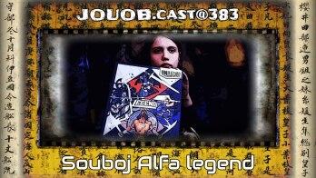 JOUOB.cast@383 : Souboj Alfa legend