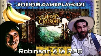 JOUOB.gameplay@421 : Robinson Crusoe à la RPG