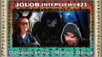 JOUOB.interview@423 : Odhalení stínů / Rona & Azryx