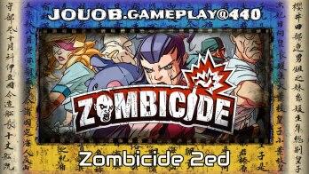 JOUOB.gampelay@440 : Zombicide 2. edice