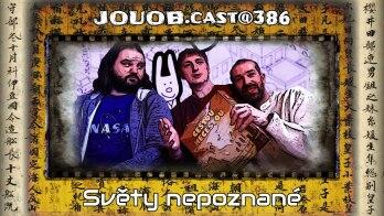 JOUOB.cast@386 : Světy nepoznané