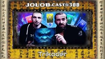 JOUOB.cast@388 : Trikodér