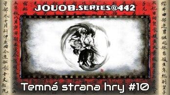 JOUOB.series@442 / Temná strana hry #10 : Pledge manager