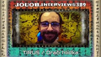 """JOUOB.interview@389 : Pavel """"Tirus"""" Ondrusz – Dračí hlídka"""